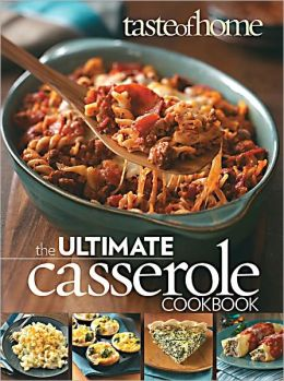 Taste of Home Ultimate Casserole Cookbook
