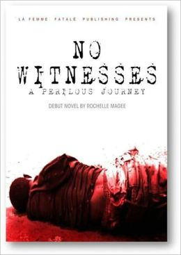 No Witnesses: A Perilous Journey (La Femme Fatale Publishing)
