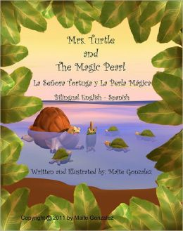 Mrs. Turtle and The Magic Pearl (Bilingual English-Spanish)