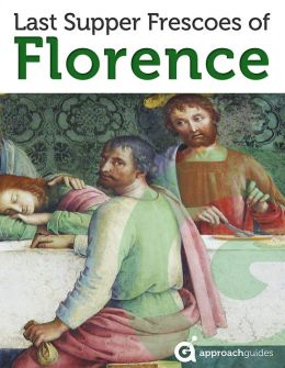 Florence Revealed: Last Supper Frescoes (Italy Travel Guide)