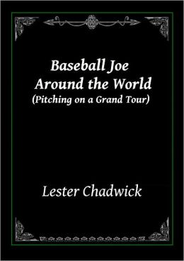 Baseball Joe Around the World (Pitching on a Grand Tour)