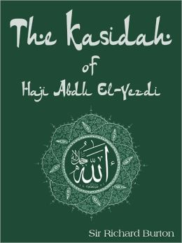 The Kasidah Of Haji Abdul El-Yezdi