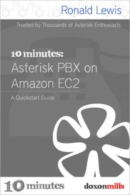 10 Minutes: Asterisk PBX on Amazon EC2