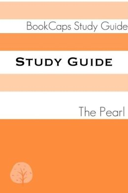 Study Guide: The Pearl (A BookCaps Study Guide)