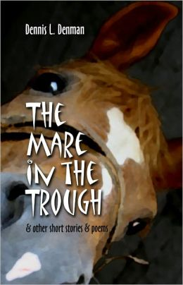 The Mare in the Trough: and other short stories and poems