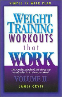Weight Training Workouts that Work, Vol. 2