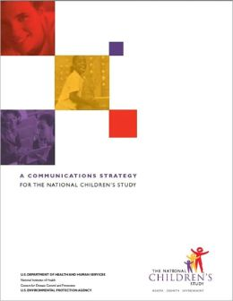 A Communications Strategy: For the National Children's Study