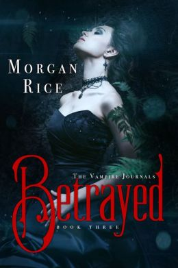 Betrayed (Book # 3 in the Vampire Journals)