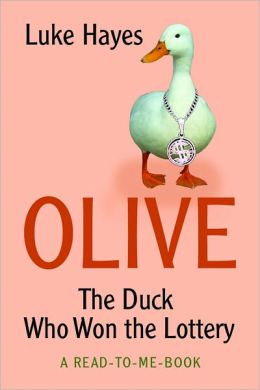 Olive: The Duck Who Won the Lottery