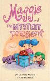 Book Cover Image. Title: Maggie and the Mystery Present, Author: Courtney Ruffalo