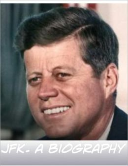 John F. Kennedy Biography: The Life & Death of JFK, the 35th President of the United States
