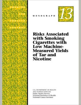 Risks Associated with Smoking Cigarettes with Low Machine- Measured Yields of Tar and Nicotine