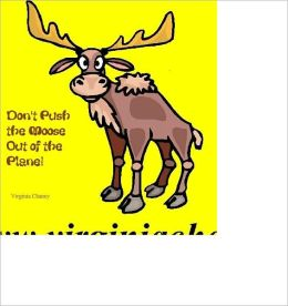Don't Push the Moose Off the Plane