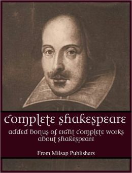 Complete Shakespeare Collection: Added bonus of eight complete works about Shakespeare's life and his works (includes plays such as Hamlet, Othello, Macbeth, Tempest and Romeo and Juliet and his Sonnets)
