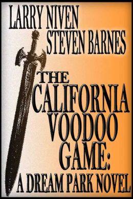 The California Voodoo Game: A Dream Park Novel