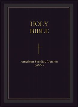 The Bible - American Standard Version (ASV) : The Holy Bible American Standard Version (English Revised New Testament) - Most Read & Most Trusted : The Bible for the NOOK