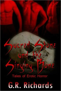 Sacred Stone and the Singing Bone (Gay Shifters, Ghosts, and Angels Horror Erotica)