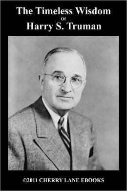 The Timeless Wisdom of Harry S. Truman