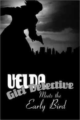 Velda: Girl Detective in The Early Bird