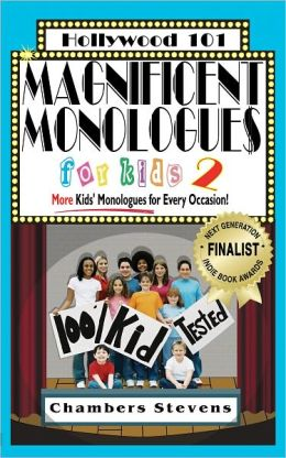 Magnificent Monologues for Kids 2: More Kids Monologues for Every Occasion!