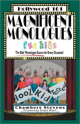 Magnificent Monologues for Kids: The Kids' Monologues Source for Every Occasion!