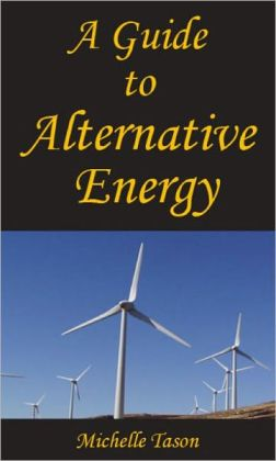A Guide To Alternative Energy