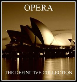 Opera: The Complete Opera Collection (Phantom of the Opera, La Boheme, Tristan and Isolda, 14 Gilbert and Sullivan Plays, Macbeth and many more for the nook)