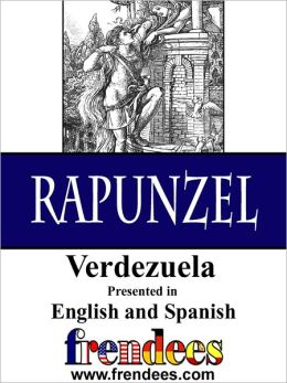 Rapunzel Verdezuela Presented by Frendees Dual Language English/Spanish