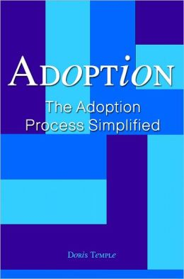 Adoption: The Adoption Process Simplified