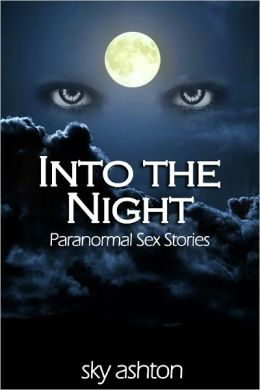 Into the Night: Paranormal Sex Stories