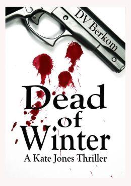 Dead of Winter (Kate Jones Thriller #2) Novella