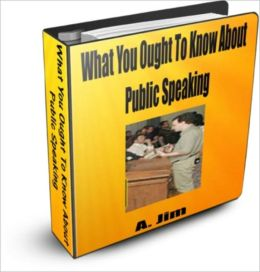 What You Ought To Know About Public Speaking