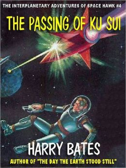 THE PASSING OF KU SUI [THE INTERPLANETARY ADVENTURES OF SPACE HAWK #4]