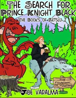 THE SEARCH FOR PRINCE KNIGHT BLACK [THE BOOKS OF RETSLU II]