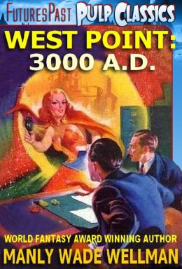 WEST POINT, 3000 A.D. - The Golden Age SF Pulp Classic