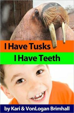 I Have Tusk, I Have Teeth