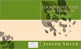 Doctrine and Covenants: of the Church of Jesus Christ of the Latter-Day Saints