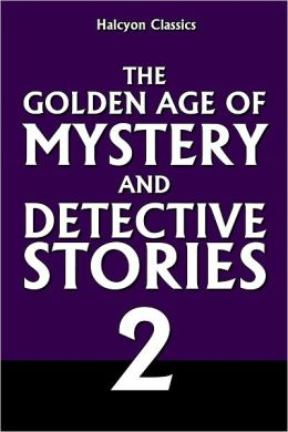 The Golden Age of Mystery and Detective Stories Vol. 2