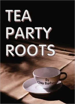 TEA PARTY ROOTS