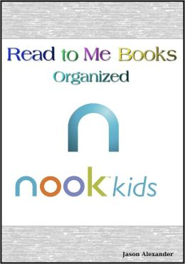 Read to Me Books Organized: Nook Color's Top 80 Read to Me Children's Books