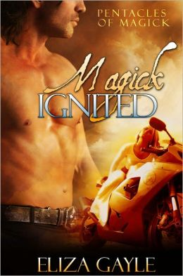 Magick Ignited (a paranormal romance / Pentacles of Magick Series #2 )