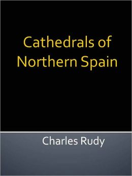 Cathedrals of Northern Spain