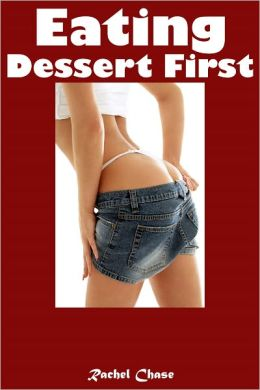 Eating Dessert First (m/f Erotic Romance)