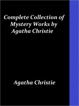 Complete Collection of Mystery Works by Agatha Christie (The Secret Adversary and The Mysterious Affair at Styles)