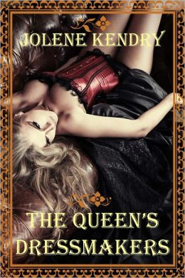 The Queen's Dressmakers [Erotic Erotica Lesbian Orgy Public Displays Fantasy Romance]