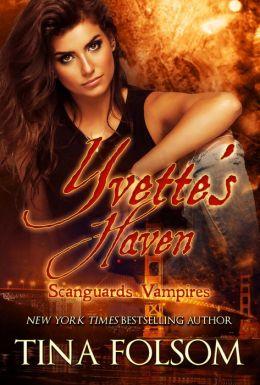 Yvette's Haven (Scanguards Vampires Romance #4) (A Paranormal Romance)