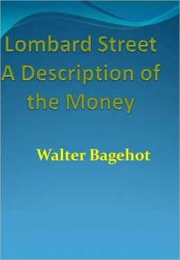 Lombard Street A Description of the Money