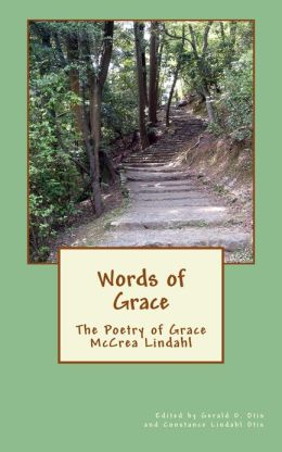 Words of Grace: The Poetry of Grace McCrea Lindahl