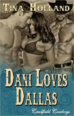 Dani Loves Dallas [Caulfield Cowboys Multiple Partner Western Romance]