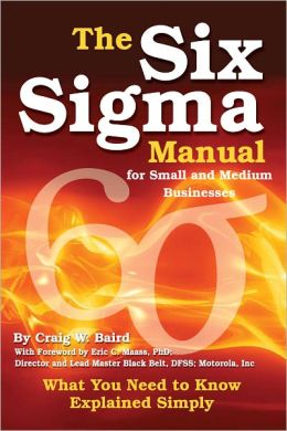 The Six-Sigma Manual for Small and Medium Businesses: What You Need to Know Explained Simply